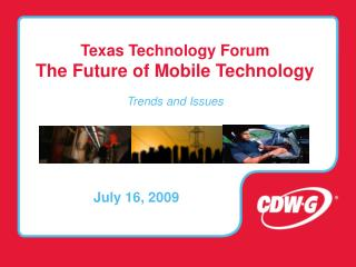 Texas Technology Forum The Future of Mobile Technology