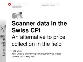 Scanner data in the Swiss CPI An alternative to price collection in the field