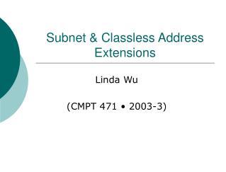Subnet & Classless Address Extensions