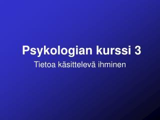 Psykologian kurssi 3