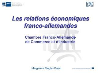 Les relations économiques franco-allemandes Chambre  Franco-Allemande de Commerce et  d'Industrie
