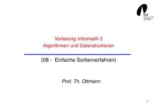 Vorlesung Informatik 2 Algorithmen und Datenstrukturen (08 -  Einfache Sortierverfahren)