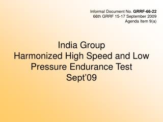 India Group  Harmonized Hi gh  Speed and Low Pressure Endurance Test Sept'09