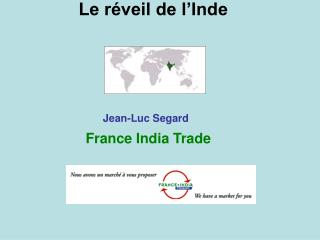 Le réveil de l'Inde Jean-Luc Segard France India Trade
