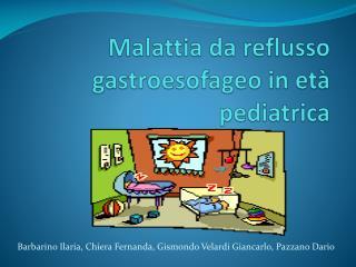 Malattia da reflusso  gastroesofageo  in età pediatrica