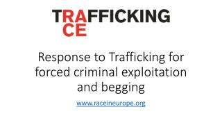 Response to Trafficking for forced criminal exploitation and begging