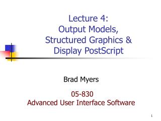 Lecture 4: Output Models, Structured Graphics  Display PostScript