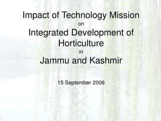 Impact of Technology Mission on  Integrated Development of Horticulture  in  Jammu and Kashmir