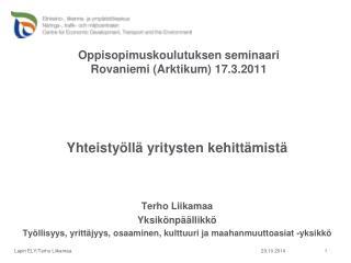 Oppisopimuskoulutuksen seminaari Rovaniemi (Arktikum) 17.3.2011