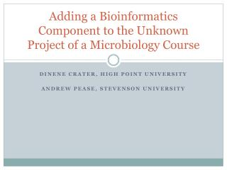 Adding a Bioinformatics Component to the Unknown Project of a Microbiology Course