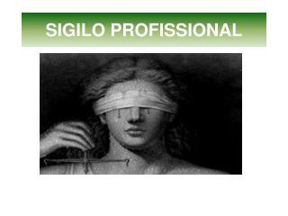 SIGILO PROFISSIONAL