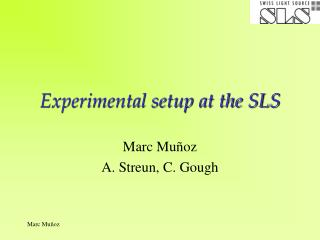 Experimental setup at the SLS