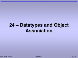 24 – Datatypes and Object Association