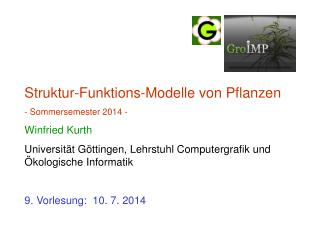 Struktur-Funktions-Modelle von Pflanzen - Sommersemester 2014 - Winfried Kurth