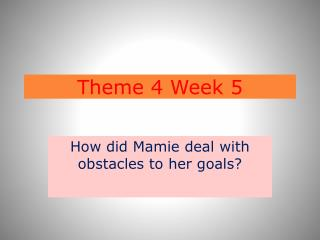 Theme 4 Week 5