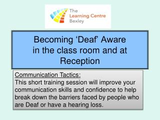 Becoming 'Deaf' Aware in the class room and at Reception