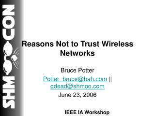 Reasons Not to Trust Wireless Networks