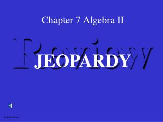 Chapter 7 Algebra II