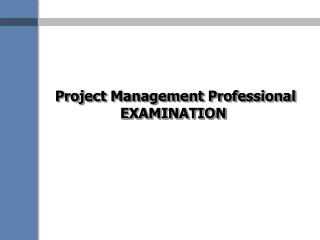 Project Management Professional EXAMINATION