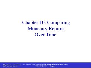 Chapter 10: Comparing  Monetary Returns  Over Time