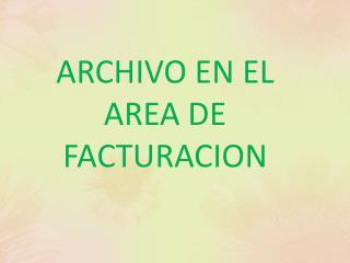 ARCHIVO EN EL AREA DE FACTURACION