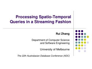 Processing Spatio-Temporal Queries in a Streaming Fashion