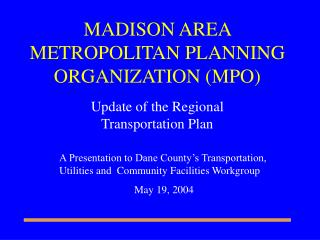 MADISON AREA  METROPOLITAN PLANNING ORGANIZATION (MPO)