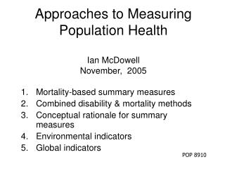 Approaches to Measuring Population Health Ian McDowell November,  2005