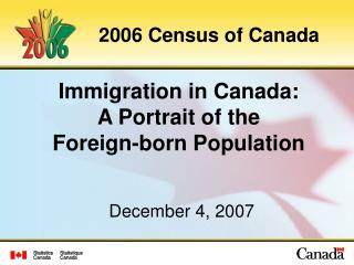 Immigration in Canada: A Portrait of the  Foreign-born Population