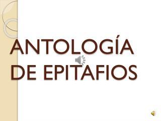 ANTOLOGÍA DE EPITAFIOS