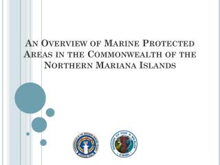 An Overview of Marine Protected Areas in the Commonwealth of the Northern Mariana Islands