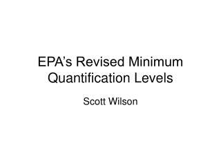EPA's Revised Minimum Quantification Levels