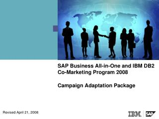 SAP Business All-in-One and IBM DB2 Co-Marketing  Program 2008 Campaign Adaptation Package