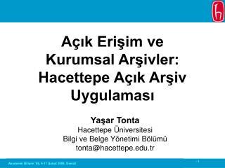 Yaşar Tonta  Hacettepe Üniversitesi  Bilgi ve Belge Yönetimi Bölümü tonta@hacettepe.tr