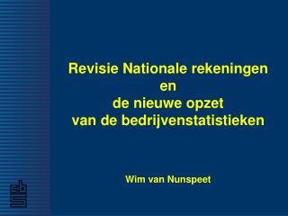 Revisie Nationale rekeningen en de nieuwe opzet van de bedrijvenstatistieken