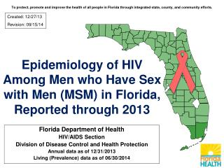 Epidemiology of HIV Among Men who Have Sex with Men (MSM) in Florida, Reported through 2013