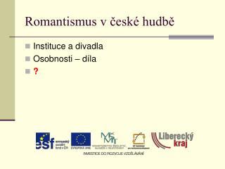 Romantismus v ?esk� hudb?