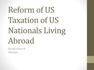 Reform of US Taxation of US Nationals Living Abroad