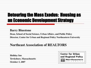 Detouring the Mass Exodus:  Housing as an Economic Development Strategy