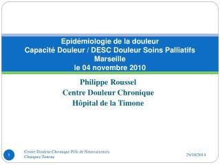 Philippe Roussel Centre Douleur Chronique Hôpital de la Timone