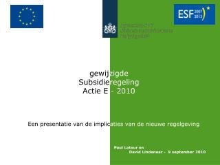 gewij zigde Subsidie regeling Actie E  - 2010