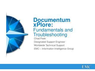 Documentum xPlore:  Fundamentals and Troubleshooting