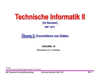 """Quellen: Zum Teil aus den Unterlagen """"Digitale Systeme"""", Prof. Michalik"""