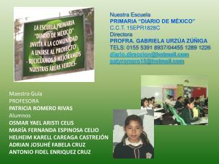 """Nuestra Escuela PRIMARIA """"DIARIO DE MÉXICO"""" C.C.T. 15EPR1828C Directora"""