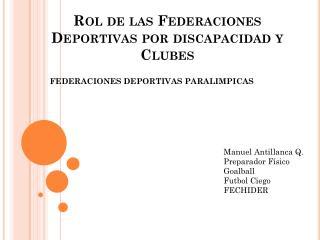 Rol de las Federaciones  Deportivas por discapacidad y  Clubes