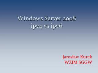 Windows Server 2008 ipv4 vs ipv6