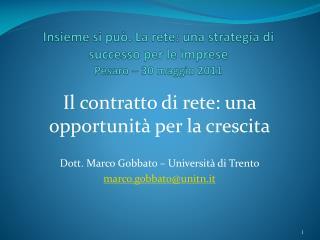 Insieme si pu�. La rete: una strategia di successo per le imprese Pesaro � 30 maggio 2011