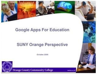 Google Apps For Education SUNY Orange Perspective October 2009