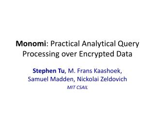 Monomi : Practical Analytical Query Processing over Encrypted Data