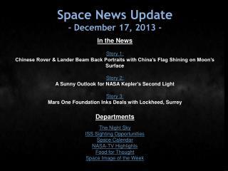 Space News Update - December 17, 2013 -
